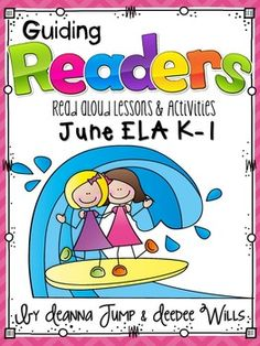 Guiding Readers: JUNE NO PREP ELA Unit for K-1 ~ No Prep Print & Go Lesson Planning made easy! Reading, Phonics, Comprehension, Word Work & More! NOTE: This isn't a packet of worksheets.  These are actual Lessons that guide you through the process of using Read Alouds to teach the standards for Reading and Phonics.