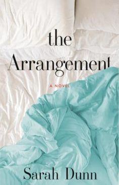25 books worth reading this year, including The Arrangement by Sarah Dunn.