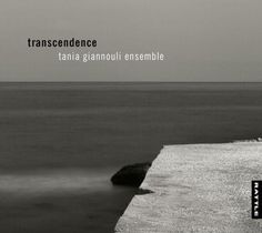 """""""Transcendence"""" is Greek pianist and composer Tania Giannouli's second recording for Rattle Records and her first with her newly formed ensemble."""