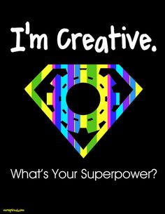 I'm Creative. What's Your Superpower? - Creativity | Flickr - Photo Sharing!