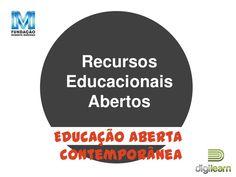 Recursos Educacionais Abertos: Educação Aberta Contemporânea