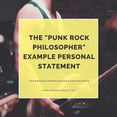 "The ""Punk Rock Philosopher"" Example Personal Statement"