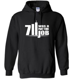 awesome Seven Eleven Was A Part Time Job Unisex hoodie