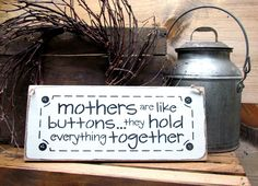 Mothers Are Like Buttons...They Hold Everything Together, Mother's Day Gift