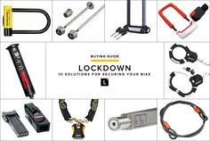 TO STOP A THIEF LOCKDOWN: 10 SOLUTIONS FOR SECURING YOUR BIKE: By JEREMY BERGER 8.15.13