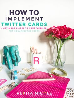 How to Implement Twitter Cards for Squarespace Users · Rekita Nicole