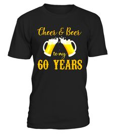 Cheers And Beers To My 60 Years T-Shirt, 60th Birthday Shirt Funny thanksgiving break T-shirt, Best thanksgiving break T-shirt