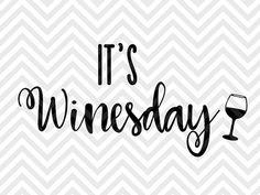 It's Winesday Wednesday  SVG file - Cut File - Cricut projects - cricut ideas - cricut explore - silhouette cameo projects - Silhouette projects SVG and DXF Cut by KristinAmandaDesigns