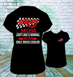 Much Cooler Racing Mom T Shirt Dirt Track Racing by inkandstonez Sprint Car Racing, Drag Racing, Dirt Track Racing, Nascar Racing, Demolition Derby Cars, Racing Quotes, Races Outfit, T Shirt And Jeans, Cool T Shirts