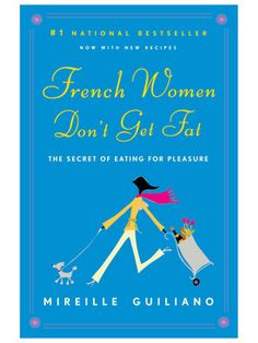 Obsessed with this book. It sounds like the voice of my mother from childhood. READ IT if you have any nutrition or food issues. French Women Dont Get Fat-good book to read for a no diet - diet :-)