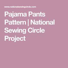 Pajama Pants Pattern | National Sewing Circle Project