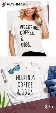 37822d467c15b WEEKENDS COFFEE AND DOGS-Graphic Tee WEEKENDS COFFEE AND DOGS-Graphic Tee  Features