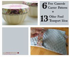 ❤ it . . . 6 Free Casserole Carrier Patterns + 13 Other Food Transport Ideas~ You're headed to a party or family gathering & you have to bring a dish. To make sure the dish stays warm & ready to eat, sew a casserole carrier. In this collection you'll find the best casserole carrier sewing patterns out there.