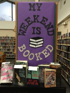 """Every day Teen book display. """"My weekend is booked."""" Not my saying but is my design!"""