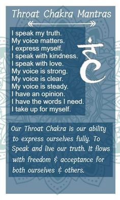 Sanskrit Name: Vishuddha (especially pure) Location: Throat Color: blue Element: Ether The throat chakra is our center of truth and self expression. It governs our ability to express ourselves through our opinions and voice. This was my most blocked chakra for most of my life. There are people I have known my entire life that have never heard me speak. I've always had a problem with believing that no one cared about what I had to say. We've all been there. You're in a group of people and…