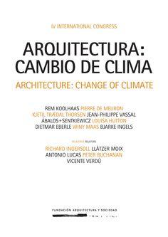 Arquitectura cambio de clima = Architecture change of clime /Luis Fernández Galiano, ed.-- Madrid : Fundación Arquitectura y Sociedad, 2016.