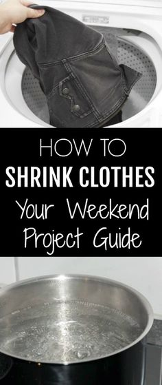 How To Shrink Clothes – Your Weekend Project Guide weekendprojects Diy Clothes Projects, Diy Fashion Projects, Diy Projects, Fashion Tips, Remove Gum From Clothes, How To Shrink Clothes, Shrink Jeans, Laundry Hacks, Clean Dishwasher