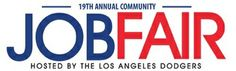 March 29th - 19th Annual Community Job Fair hosted by the LA Dodgers!