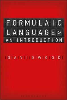 Fundamentals of formulaic language : an introduction / David Wood - London ; New York : Bloomsbury Academic, cop. 2015
