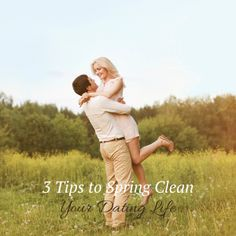 Here are three ways you can spring clean your dating life.