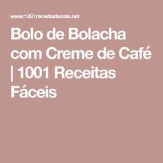 Bolo de Bolacha com Creme de Café | 1001 Receitas Fáceis