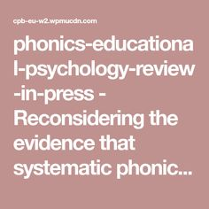 phonics-educational-psychology-review-in-press - Reconsidering the evidence that systematic phonics is more effective than alternative methods of reading instruction Educational Psychology, Word Study, Phonics, Alternative, Reading, Words, Blog, Word Reading, Reading Books