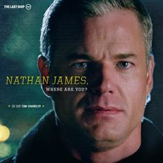 Nathan James where are you? The last ship The Last Ship, Ship Quotes, Tv Show Quotes, Summer Tv Shows, Where Did It Go, Mark Sloan, Famous In Love, Eric Dane, Jane The Virgin