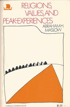 Religions, values, and peak-experiences (Vilking compass book) Abraham Maslow, Modern Books, My Philosophy, Human Behavior, Spiritual Life, Social Science, Archetypes, Social Work, Vintage Books