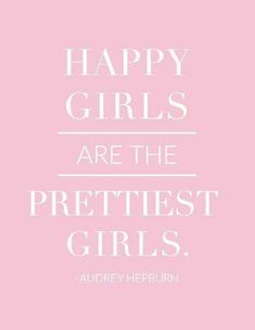 pink happy girls are the prettiest girls audrey hepburn quote print kelly elizabeth designs Stephen Covey, Happy Girl Quotes, Happy Girls, Funny Videos, Cute Girly Quotes, Audrey Hepburn Quotes, Birthday Quotes For Him, Pure Romance, Marketing Quotes