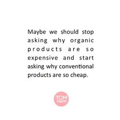 """One question we get asked a lot by people is """"is it expensive to eat organic?"""" - We say it's all a matter of priorities. People will pay extra to put premium fuel in their cars to make them run the best it can but are unwilling to put premium fuel in their bodies - the most high performance machine you will ever have.     RG @tomorganic"""
