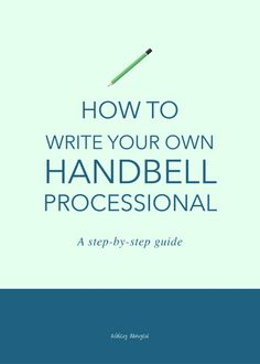 A step-by-step guide to writing your own handbell processional | @ashleydanyew