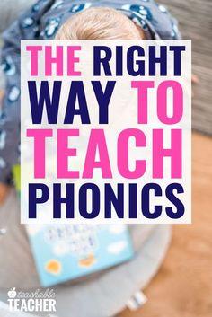 Teaching Phonics the Right Way - A Teachable Teacher