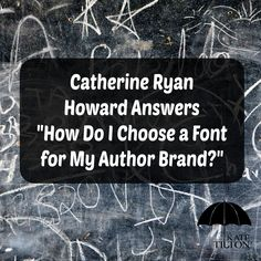 How Do I Choose a Font for My Author Brand? | Kate Tilton, Connecting Authors & Readers