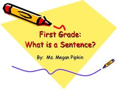 First Grade:  What is a Sentence? by pipki1mm, via Slideshare: Subjects and Predicates Parts Of A Sentence, Sentence Writing, Parts Of Speech, First Grade Writing, Teaching First Grade, Complete Sentences, Simple Sentences, Early Childhood Activities, Subject And Predicate
