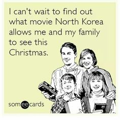 Can't wait to find out what movie North Korea allows me and my family to see this Christmas!