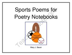 Sports Poems for Poetry Notebooks from mrs.mjbauer from mrs.mjbauer on TeachersNotebook.com (10 pages)  - This eBook contains 27 original poems with a sports theme. $