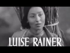 10th Winner : Luise Rainer Oscar Winning performance as O-Lan in 'The Good Earth' in 1937.