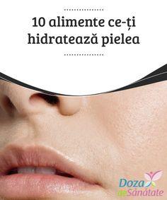 """10 alimente ce-ți #hidratează #pielea #Dieta ta are un mare impact asupra sănătății tale pe plan intern, dar și în ceea ce-ți privește pielea. Vechea #zicală, """"Ești ceea ce mănânci"""", nu este atât de departe de adevăr. Information Technology, Dukan Diet"""