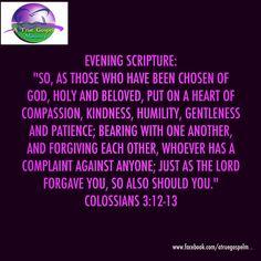 Evening Scripture: Colossians 3:12-13 #eveningscripture #scripturequote #biblequote #instabible #instaquote #quote #seekgod #godsword #godislove #gospel #jesus #jesussaves #teamjesus #LHBK #youthministry #preach #testify #pray #rollin4Christ #compassion #kindness #humility #gentleness #patience #forgiving