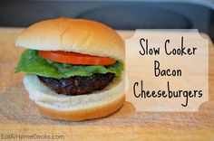 Slow Cooker Bacon Cheeseburgers - Burgers are a summer staple in our house – they're so easy and versatile!