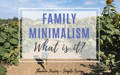 What is Family Minimalism? | Shannon Torrens Minimalist Kids, Becoming Minimalist, Minimalist Lifestyle, What Is Family, Family Of 4, I Am Store, Business Motivational Quotes, Business Quotes, Family Definition