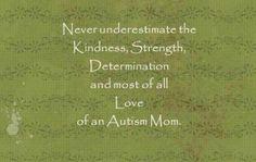 Never underestimate and autism parent's strength!  #autismawareness.