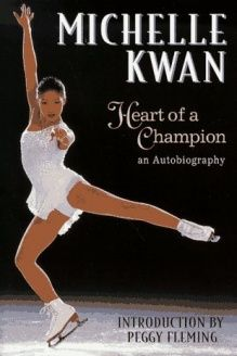 Michelle Kwan  Heart of a Champion : An Autobiography, 978-0590763400, Michelle Kwan, Scholastic Trade