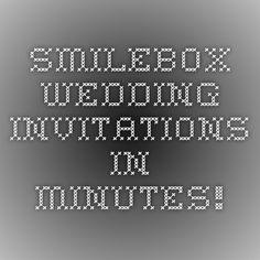 Smilebox - Wedding Invitations in Minutes!