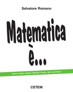 MATEMATICA_E_CLASSE II  CETEM Salvatore Romano numeri, spazio e figure, relazioni, misure, dati e previsioni