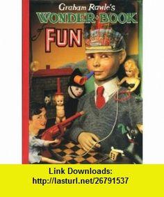 Graham Rawles Wonder Book of Fun (9780575061910) Graham Rawle , ISBN-10: 057506191X  , ISBN-13: 978-0575061910 ,  , tutorials , pdf , ebook , torrent , downloads , rapidshare , filesonic , hotfile , megaupload , fileserve