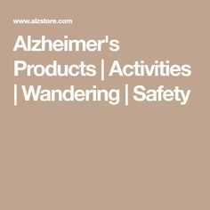 Alzheimer's Products | Activities | Wandering | Safety
