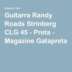 Guitarra Randy Roads Strinberg CLG 45 - Preta - Magazine Gatapreta