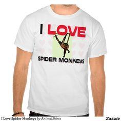 I Love Spider Monkeys T-shirts