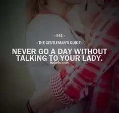 Gentleman's Guide I think this is important, even just a text is sweet to let them know you are thinking of them. Gentleman Rules, True Gentleman, Catholic Gentleman, Gentleman Style, Quotes To Live By, Love Quotes, Inspirational Quotes, Speak Quotes, Quotes Quotes